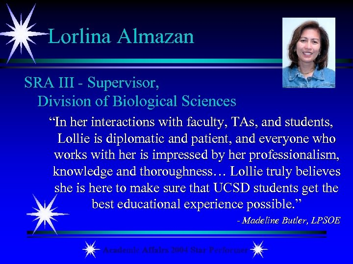 """Lorlina Almazan SRA III - Supervisor, Division of Biological Sciences """"In her interactions with"""