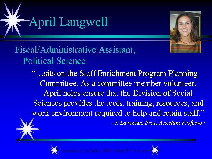 "April Langwell Fiscal/Administrative Assistant, Political Science ""…sits on the Staff Enrichment Program Planning Committee."