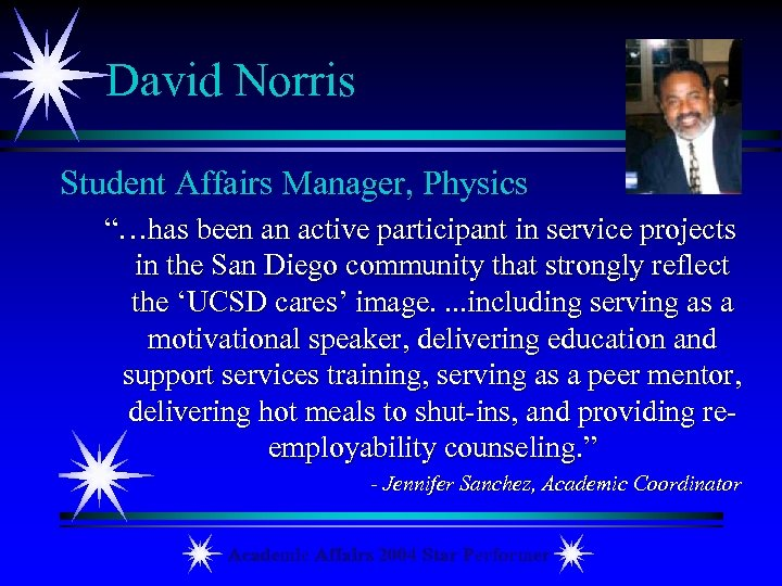 "David Norris Student Affairs Manager, Physics ""…has been an active participant in service projects"