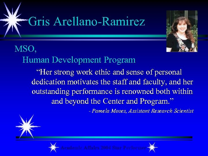 "Gris Arellano-Ramirez MSO, Human Development Program ""Her strong work ethic and sense of personal"