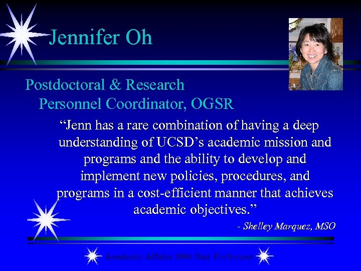"Jennifer Oh Postdoctoral & Research Personnel Coordinator, OGSR ""Jenn has a rare combination of"