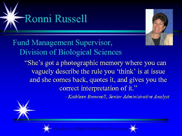 "Ronni Russell Fund Management Supervisor, Division of Biological Sciences ""She's got a photographic memory"
