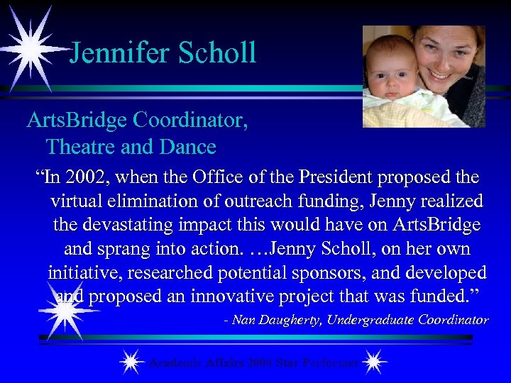 "Jennifer Scholl Arts. Bridge Coordinator, Theatre and Dance ""In 2002, when the Office of"