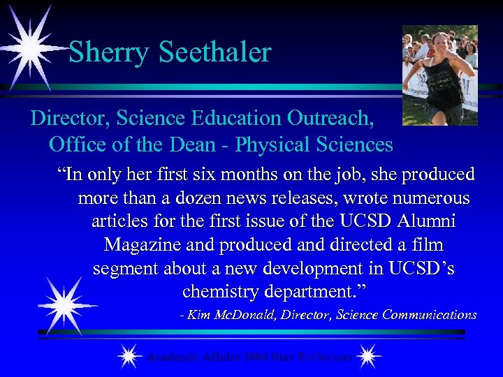 "Sherry Seethaler Director, Science Education Outreach, Office of the Dean - Physical Sciences ""In"