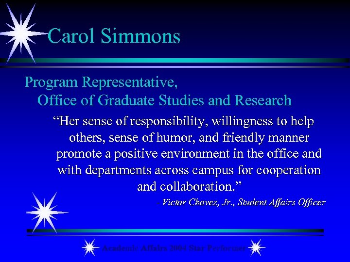 "Carol Simmons Program Representative, Office of Graduate Studies and Research ""Her sense of responsibility,"
