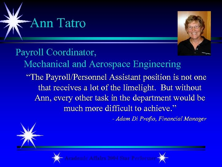 "Ann Tatro Payroll Coordinator, Mechanical and Aerospace Engineering ""The Payroll/Personnel Assistant position is not"