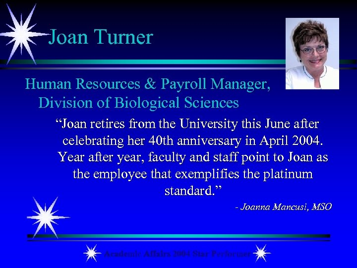 "Joan Turner Human Resources & Payroll Manager, Division of Biological Sciences ""Joan retires from"