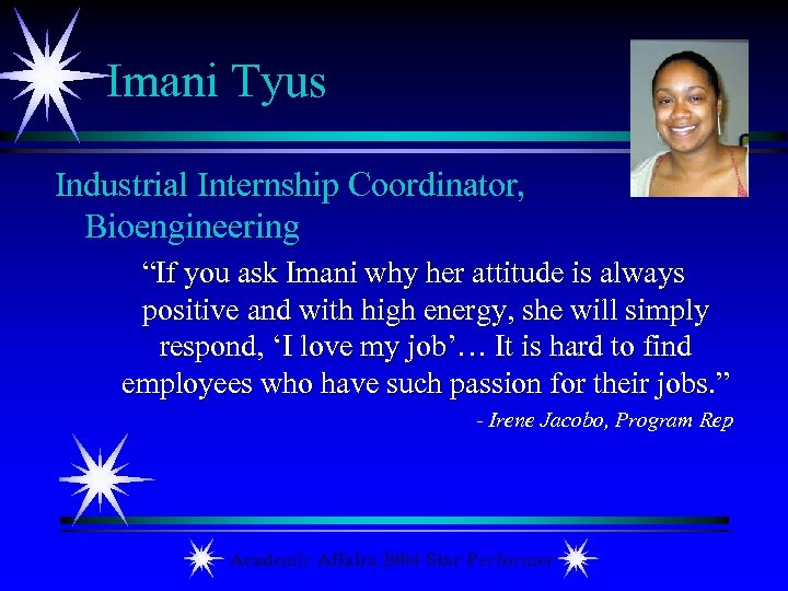 "Imani Tyus Industrial Internship Coordinator, Bioengineering ""If you ask Imani why her attitude is"
