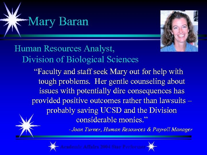 "Mary Baran Human Resources Analyst, Division of Biological Sciences ""Faculty and staff seek Mary"