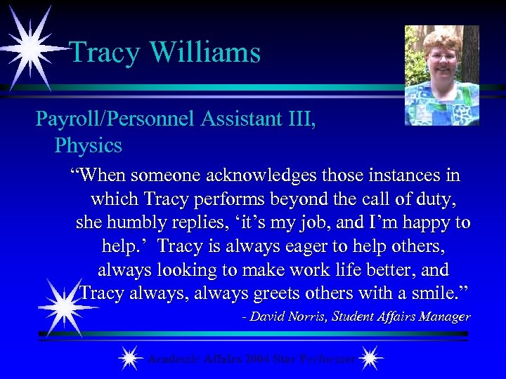 "Tracy Williams Payroll/Personnel Assistant III, Physics ""When someone acknowledges those instances in which Tracy"