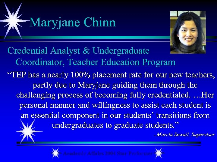 "Maryjane Chinn Credential Analyst & Undergraduate Coordinator, Teacher Education Program ""TEP has a nearly"
