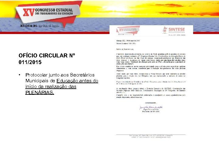 OFÍCIO CIRCULAR Nº 011/2015 • Protocolar junto aos Secretários Municipais de Educação antes do