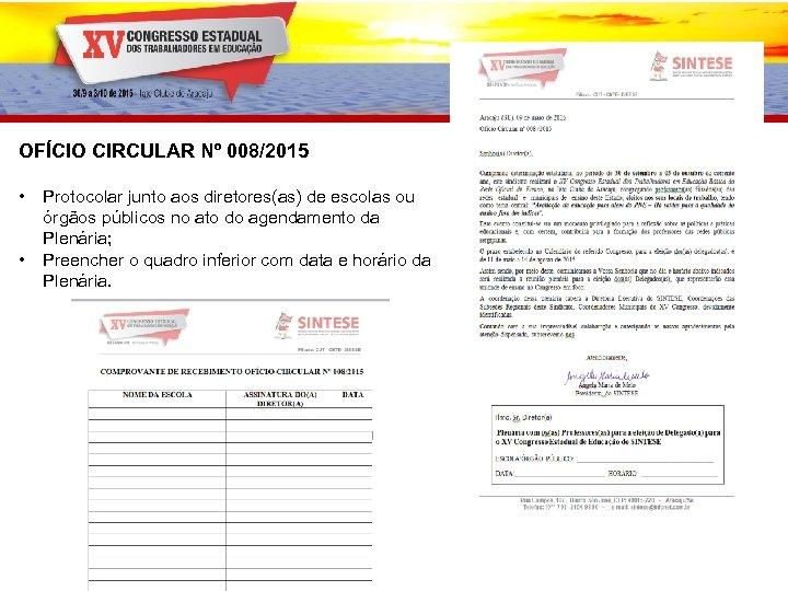 OFÍCIO CIRCULAR Nº 008/2015 • • Protocolar junto aos diretores(as) de escolas ou órgãos