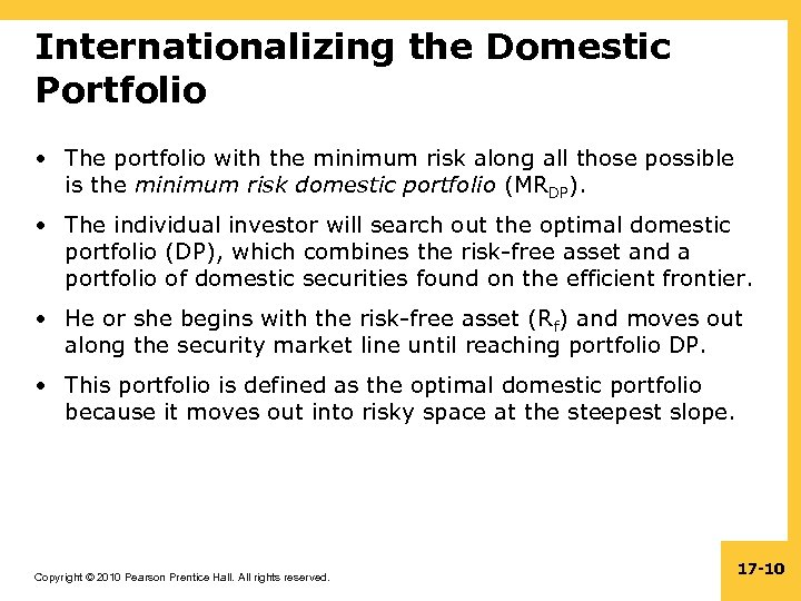 Internationalizing the Domestic Portfolio • The portfolio with the minimum risk along all those