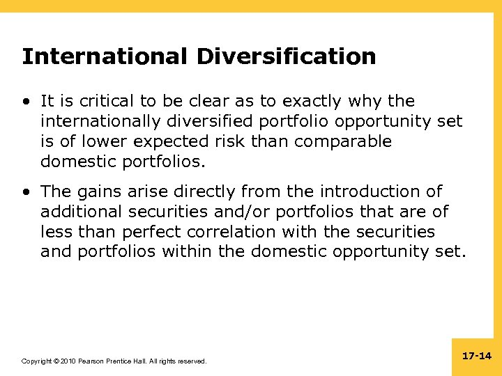 International Diversification • It is critical to be clear as to exactly why the
