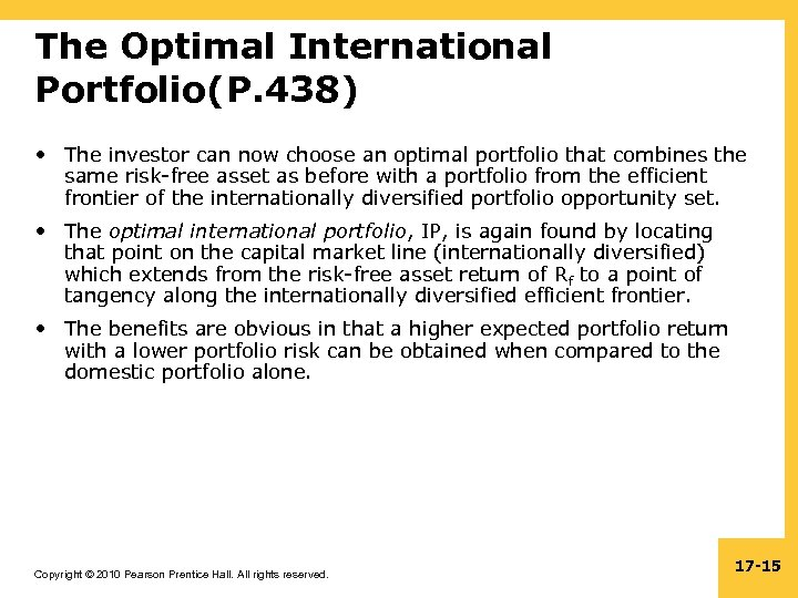 The Optimal International Portfolio(P. 438) • The investor can now choose an optimal portfolio