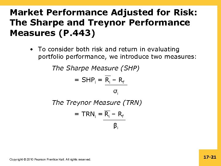 Market Performance Adjusted for Risk: The Sharpe and Treynor Performance Measures (P. 443) •
