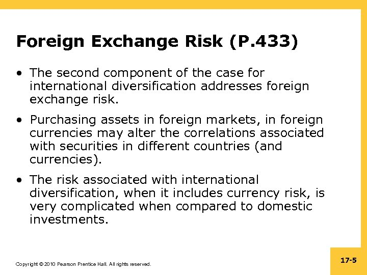 Foreign Exchange Risk (P. 433) • The second component of the case for international
