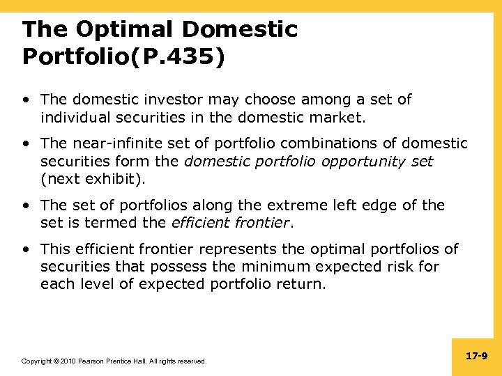 The Optimal Domestic Portfolio(P. 435) • The domestic investor may choose among a set