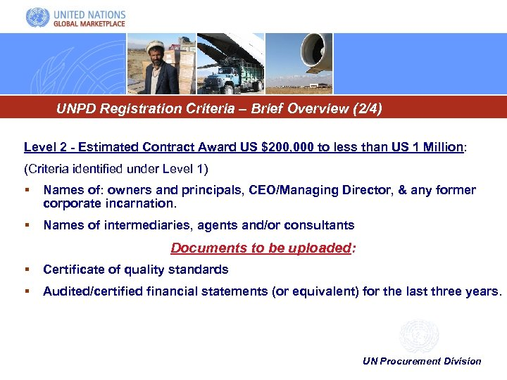UNPD Registration Criteria – Brief Overview (2/4) Level 2 - Estimated Contract Award US