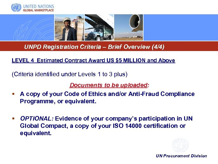 UNPD Registration Criteria – Brief Overview (4/4) LEVEL 4 Estimated Contract Award US $5
