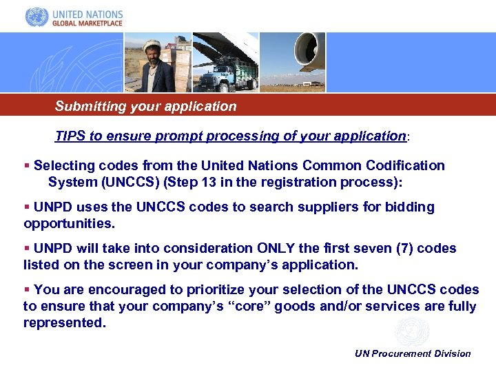 Submitting your application TIPS to ensure prompt processing of your application: § Selecting codes
