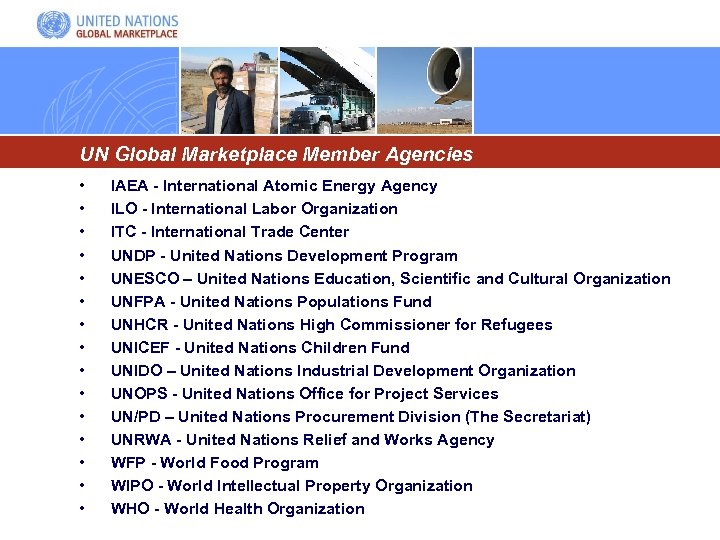 UN Global Marketplace Member Agencies • • • • IAEA - International Atomic Energy
