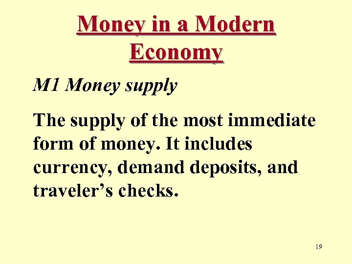 Money in a Modern Economy M 1 Money supply The supply of the most