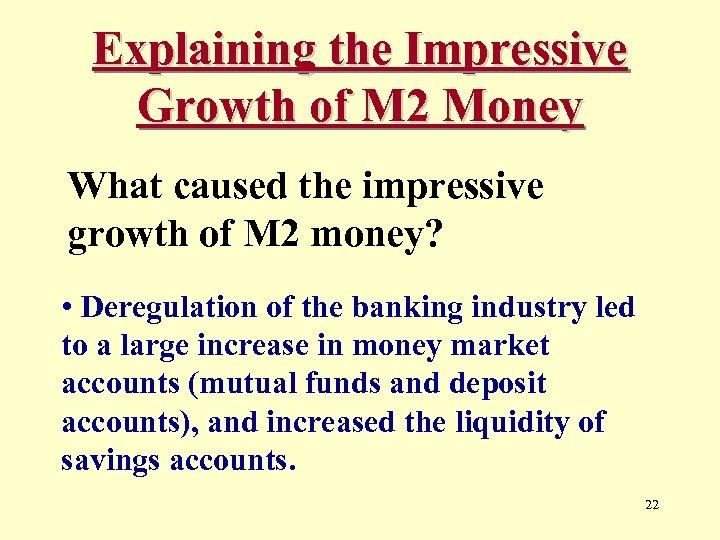 Explaining the Impressive Growth of M 2 Money What caused the impressive growth of