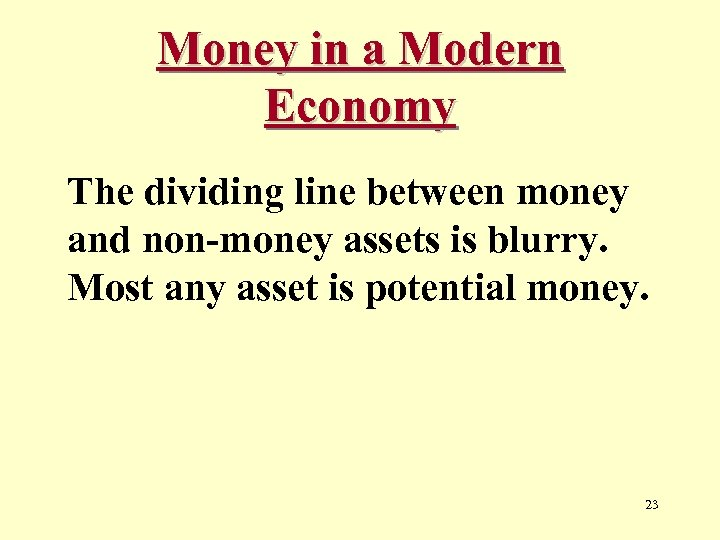 Money in a Modern Economy The dividing line between money and non-money assets is