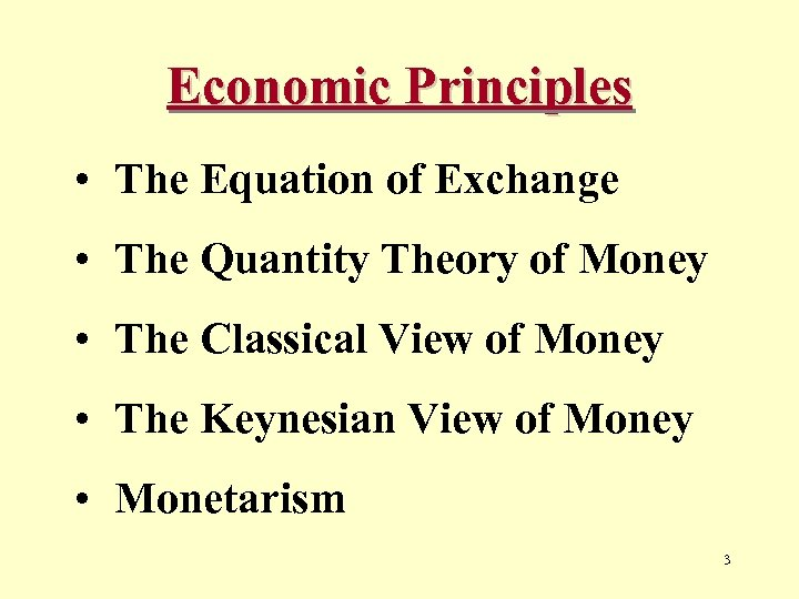 Economic Principles • The Equation of Exchange • The Quantity Theory of Money •