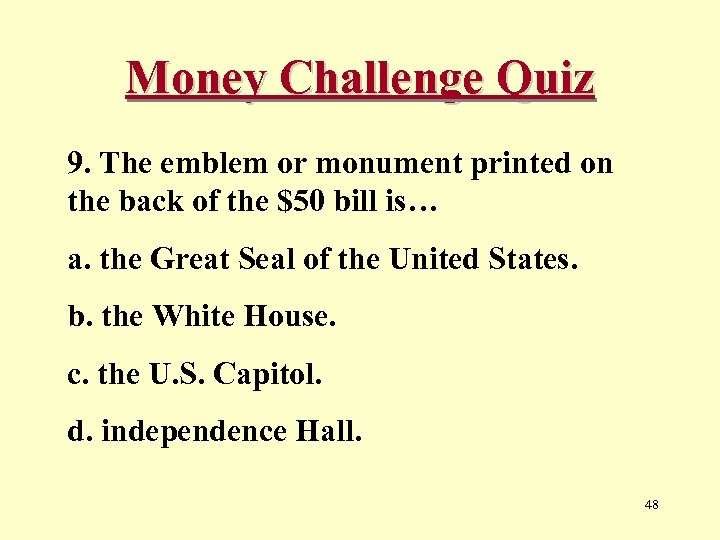 Money Challenge Quiz 9. The emblem or monument printed on the back of the