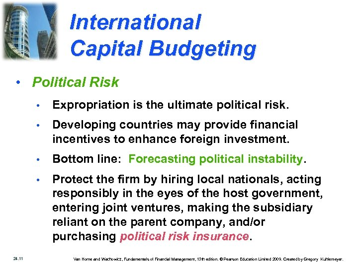 International Capital Budgeting • Political Risk • • Developing countries may provide financial incentives