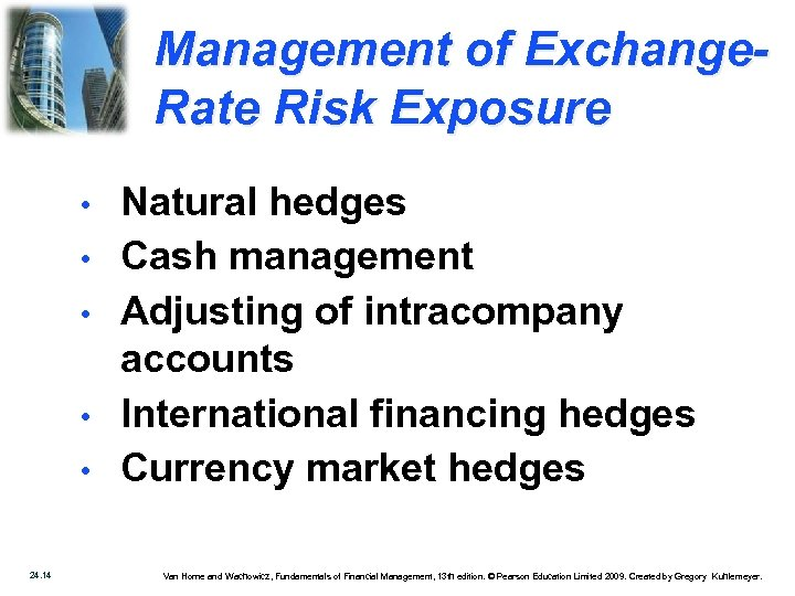 Management of Exchange. Rate Risk Exposure • • • 24. 14 Natural hedges Cash