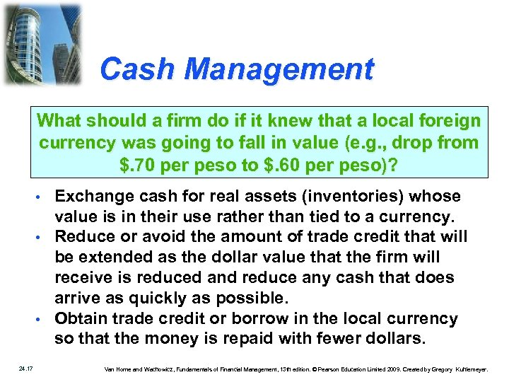 Cash Management What should a firm do if it knew that a local foreign