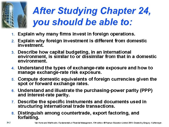 After Studying Chapter 24, you should be able to: 1. 2. 3. 4. 5.