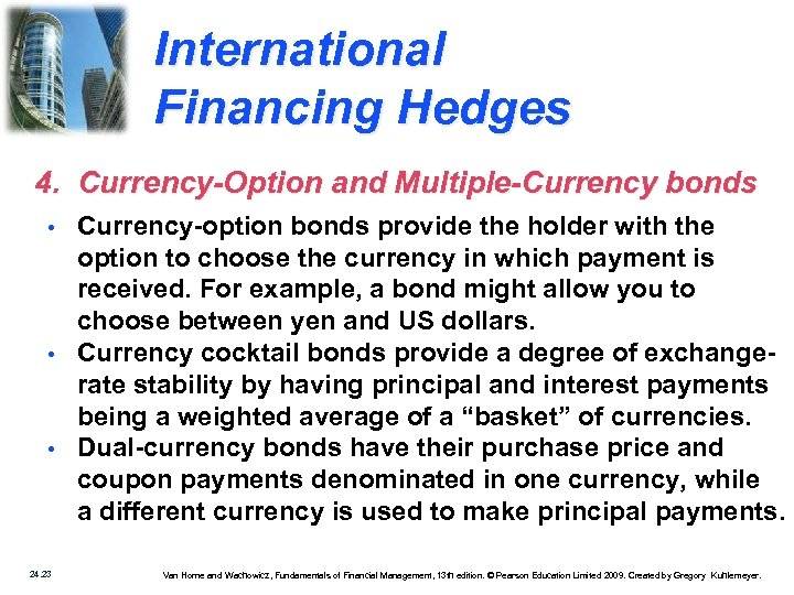 International Financing Hedges 4. Currency-Option and Multiple-Currency bonds • • • 24. 23 Currency-option