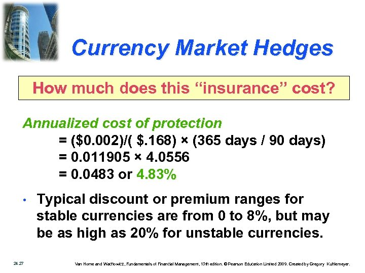 """Currency Market Hedges How much does this """"insurance"""" cost? Annualized cost of protection ="""