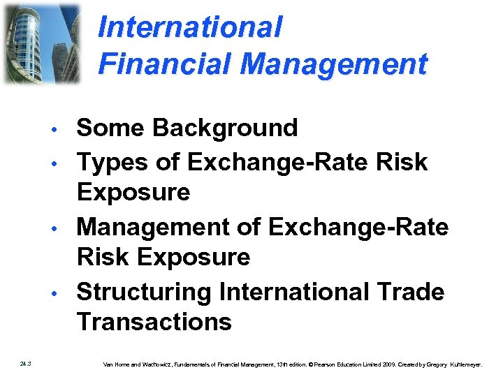 International Financial Management • • 24. 3 Some Background Types of Exchange-Rate Risk Exposure