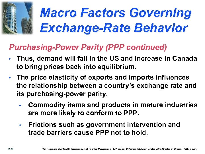 Macro Factors Governing Exchange-Rate Behavior Purchasing-Power Parity (PPP continued) • Thus, demand will fall