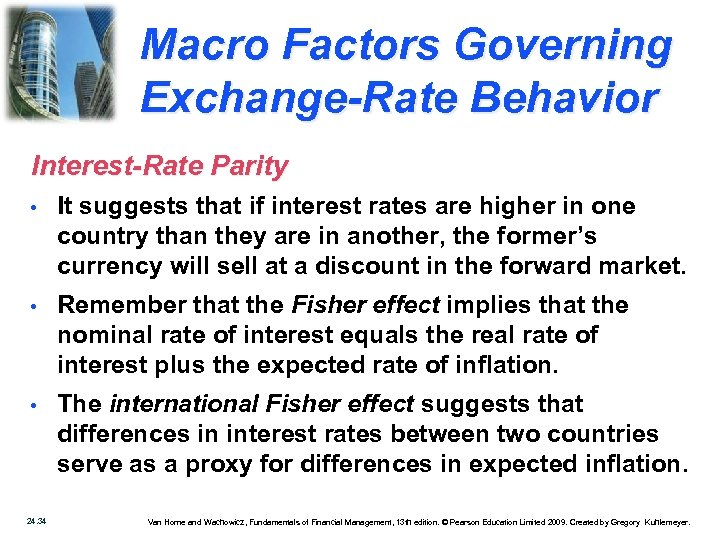 Macro Factors Governing Exchange-Rate Behavior Interest-Rate Parity • It suggests that if interest rates