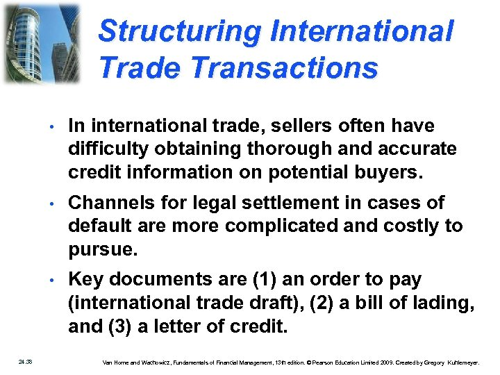 Structuring International Trade Transactions • • Channels for legal settlement in cases of default