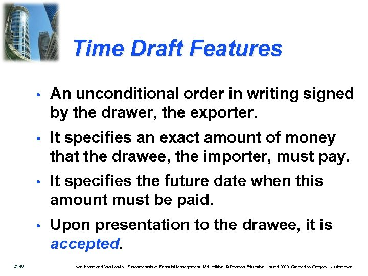 Time Draft Features • • It specifies an exact amount of money that the