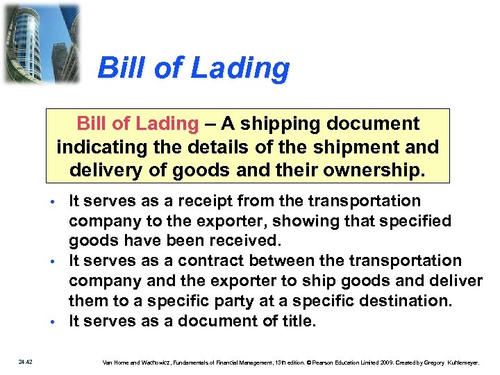 Bill of Lading – A shipping document indicating the details of the shipment and