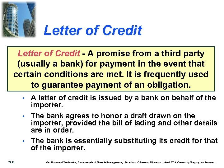 Letter of Credit - A promise from a third party (usually a bank) for