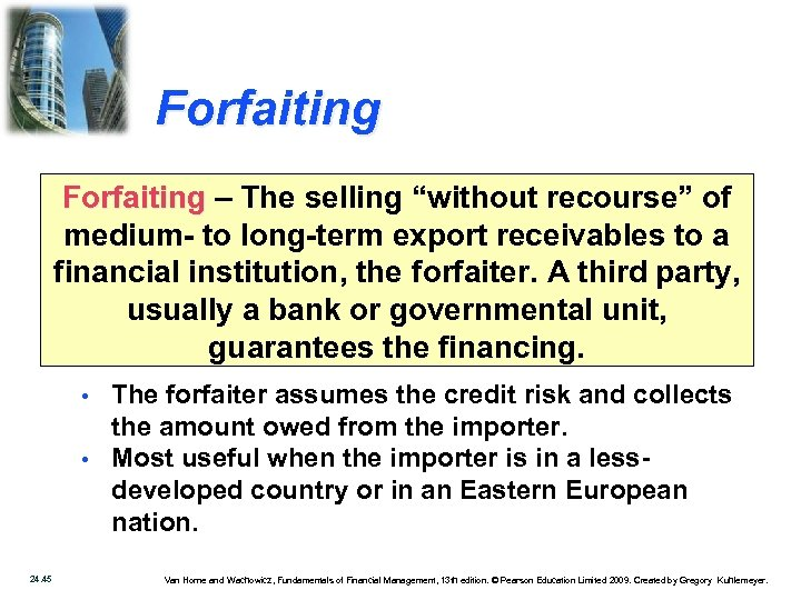 """Forfaiting – The selling """"without recourse"""" of medium- to long-term export receivables to a"""