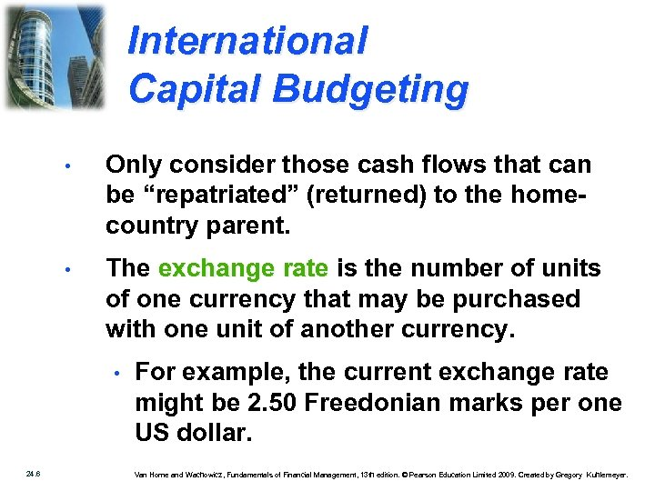 """International Capital Budgeting • Only consider those cash flows that can be """"repatriated"""" (returned)"""