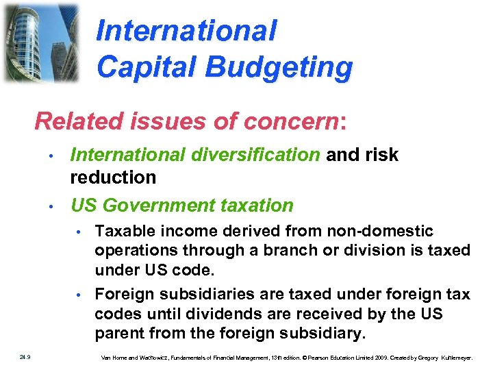 International Capital Budgeting Related issues of concern: • • International diversification and risk reduction