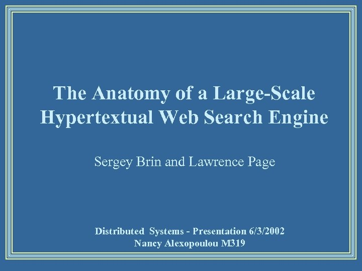 The Anatomy Of A Large Scale Hypertextual Web Search