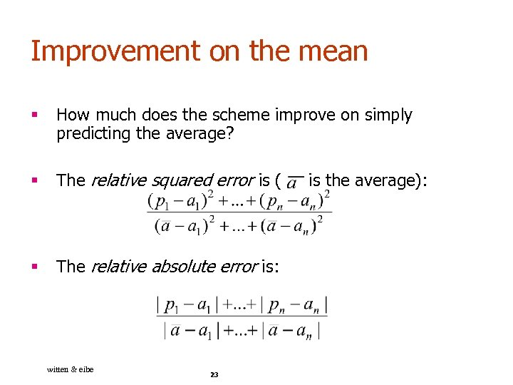 Improvement on the mean § How much does the scheme improve on simply predicting